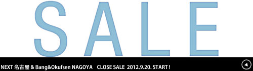 thumb NEXT名古屋 & Bang&Olufsen NAGOYA  CLOSE SALE